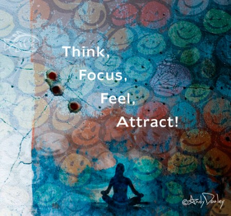 Think, Focus, Feel, Attract